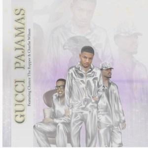 Guapdad 4000 - Gucci Pajamas Ft. Charlie Wilson & Chance The Rapper